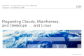 Regarding Clouds, Mainframes, and Desktops … and Linux