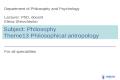 Subject :  Philosophy Theme 13  Philosophical antropology