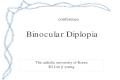 Binocular diplopia