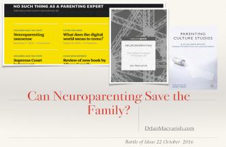 Dr Jan Macvarish Neuroparenting at Battle of Ideas 2016