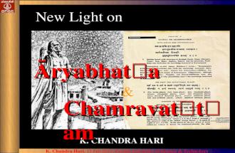 K. Chandra Hari, 17 Feb 2011, Cochin University of Science & Technology K. CHANDRA HARI New Light on €ryabhat a Chamravat t am &